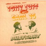 Tony Tuff Meets Earl 16: At The Dubfront  Showcase Style